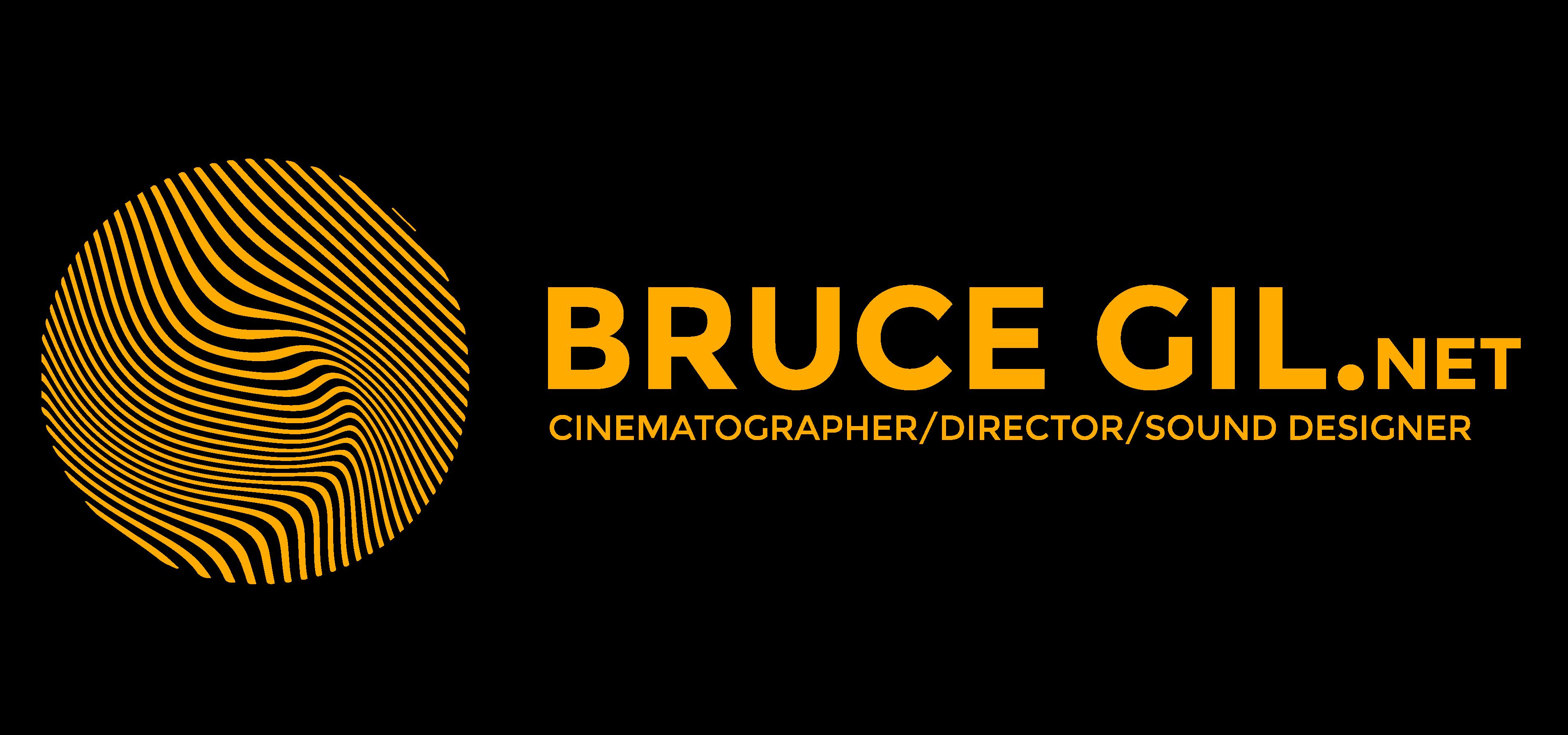Bruce Gil - Cinematographer   Photographer   Sound Designer   Platinum Producer