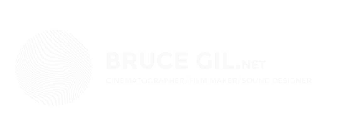 Bruce Gil - Cinematographer | Photographer | Sound Designer | Platinum Producer